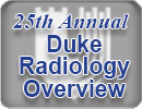 25th Annual Duke Radiology Overview
